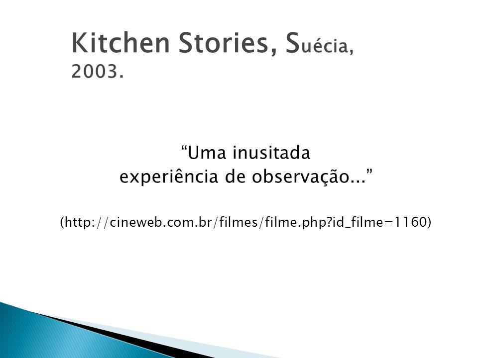 Kitchen Stories, S uécia, 2003. Uma inusitada experiência de observação... (http://cineweb.com.br/filmes/filme.php?id_filme=1160)