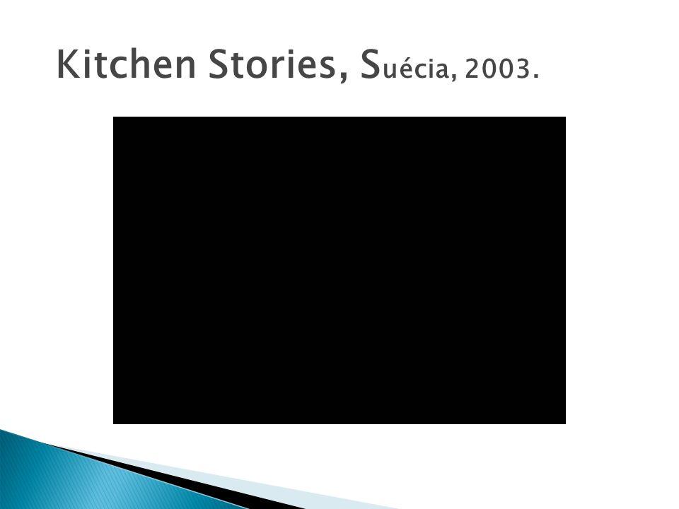 Kitchen Stories, S uécia, 2003.