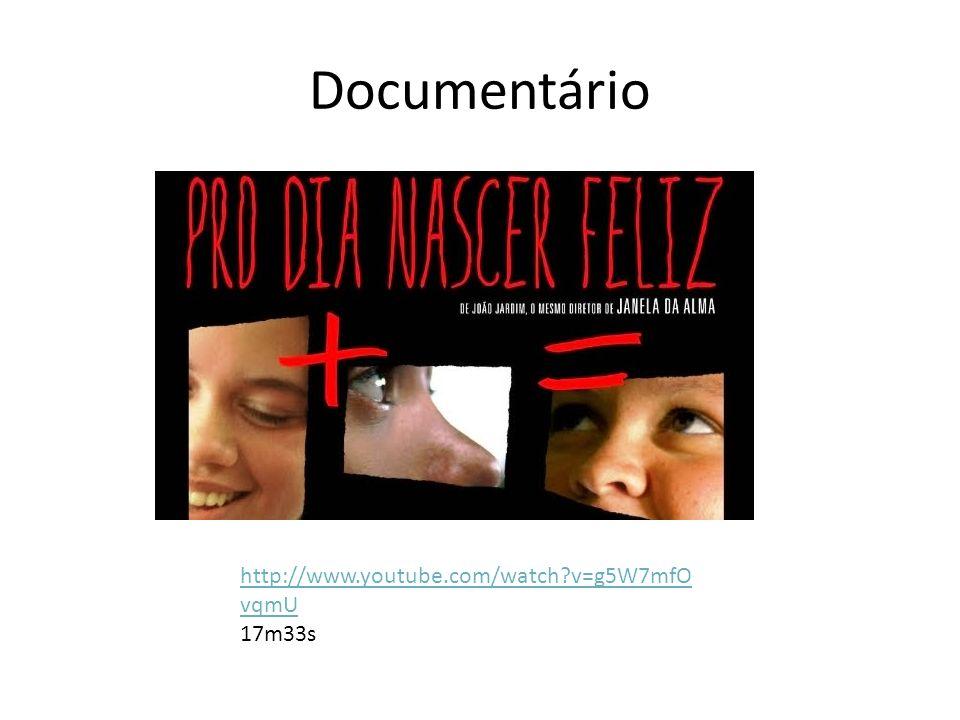 Documentário http://www.youtube.com/watch?v=g5W7mfO vqmU 17m33s