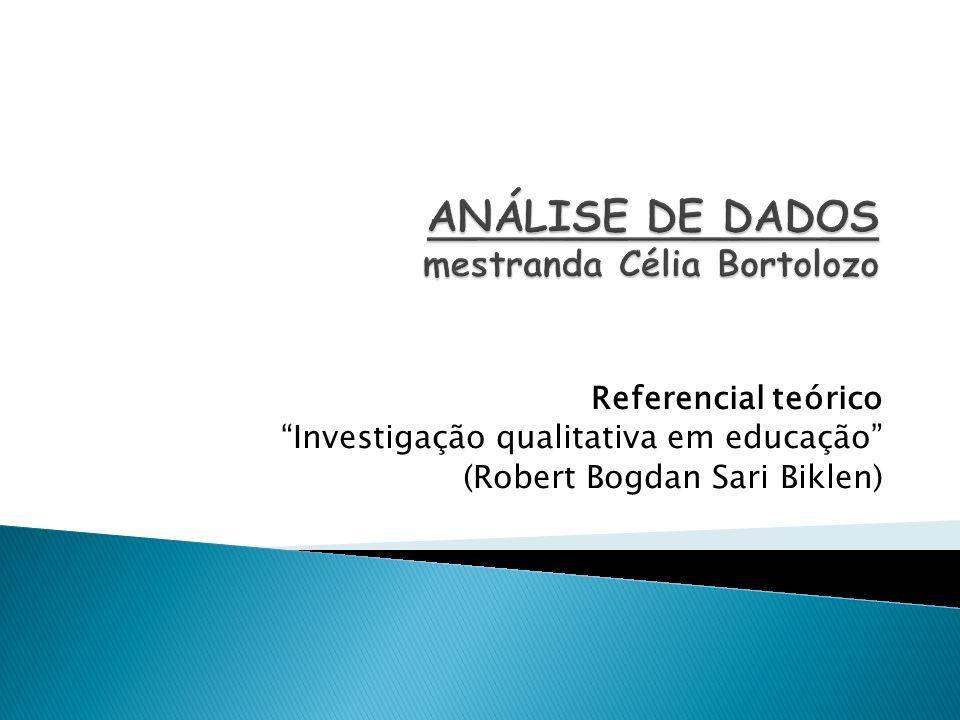 Referencial teórico Investigação qualitativa em educação (Robert Bogdan Sari Biklen)