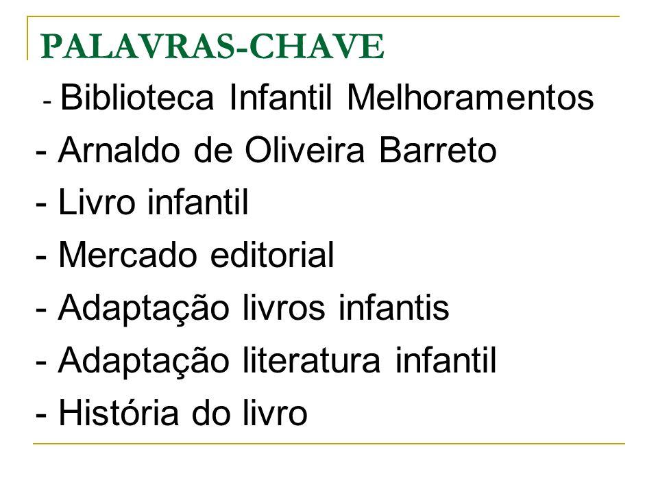 PALAVRAS-CHAVE - Biblioteca Infantil Melhoramentos - Arnaldo de Oliveira Barreto - Livro infantil - Mercado editorial - Adaptação livros infantis - Ad