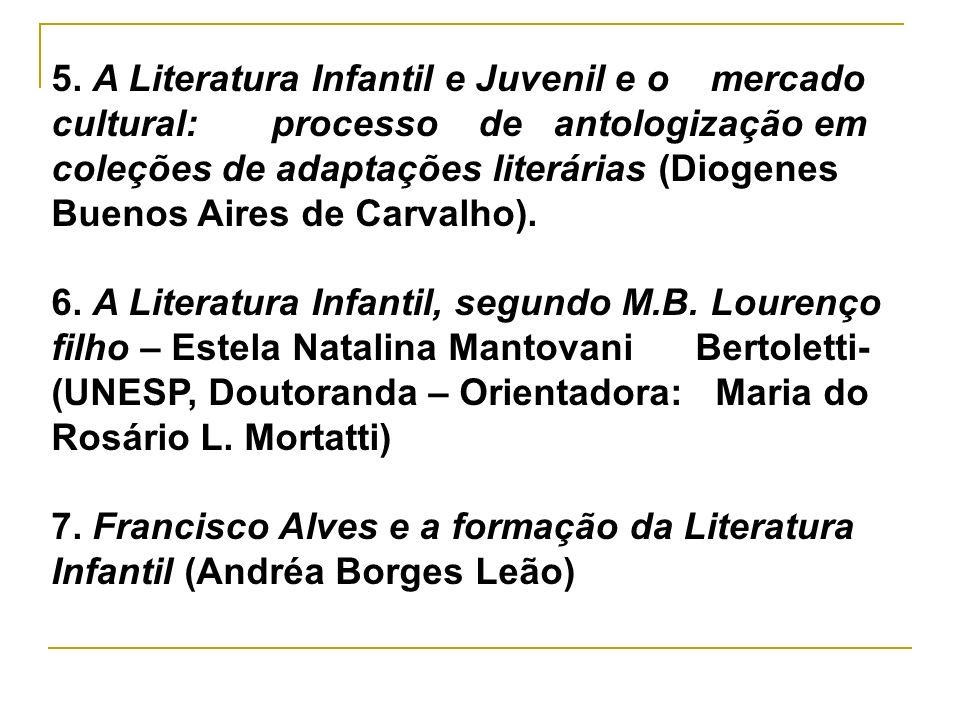 5. A Literatura Infantil e Juvenil e o mercado cultural: processo de antologização em coleções de adaptações literárias (Diogenes Buenos Aires de Carv