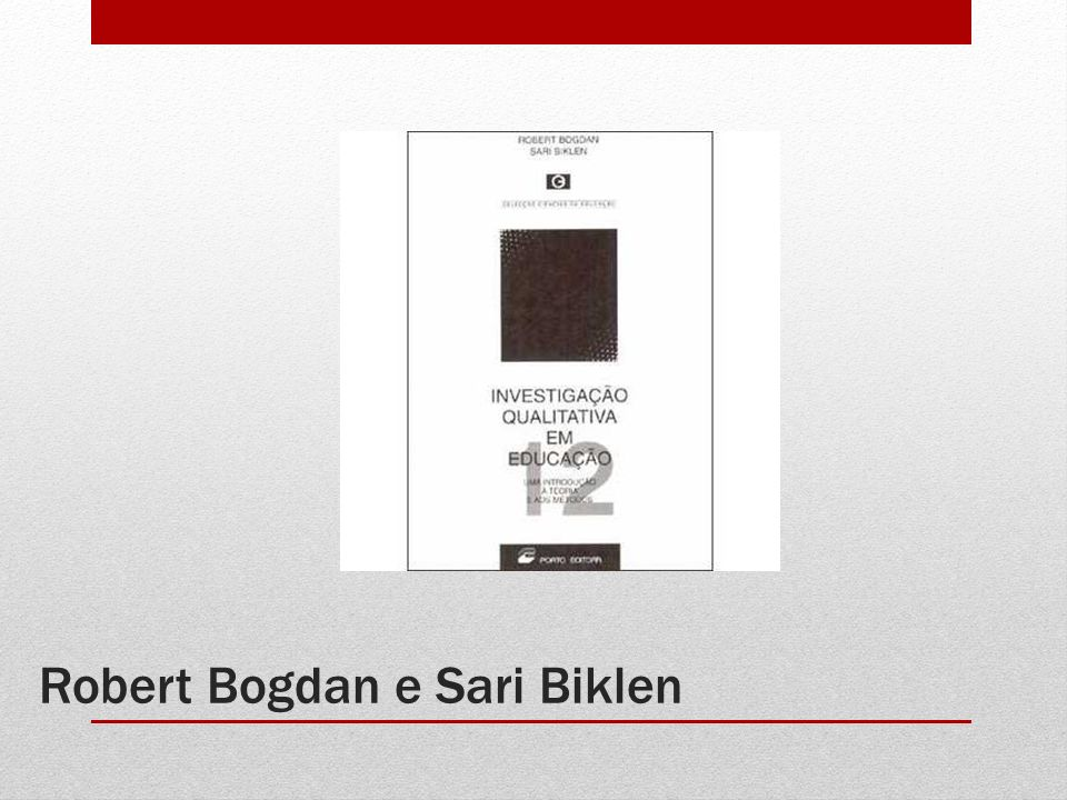 Robert Bogdan e Sari Biklen