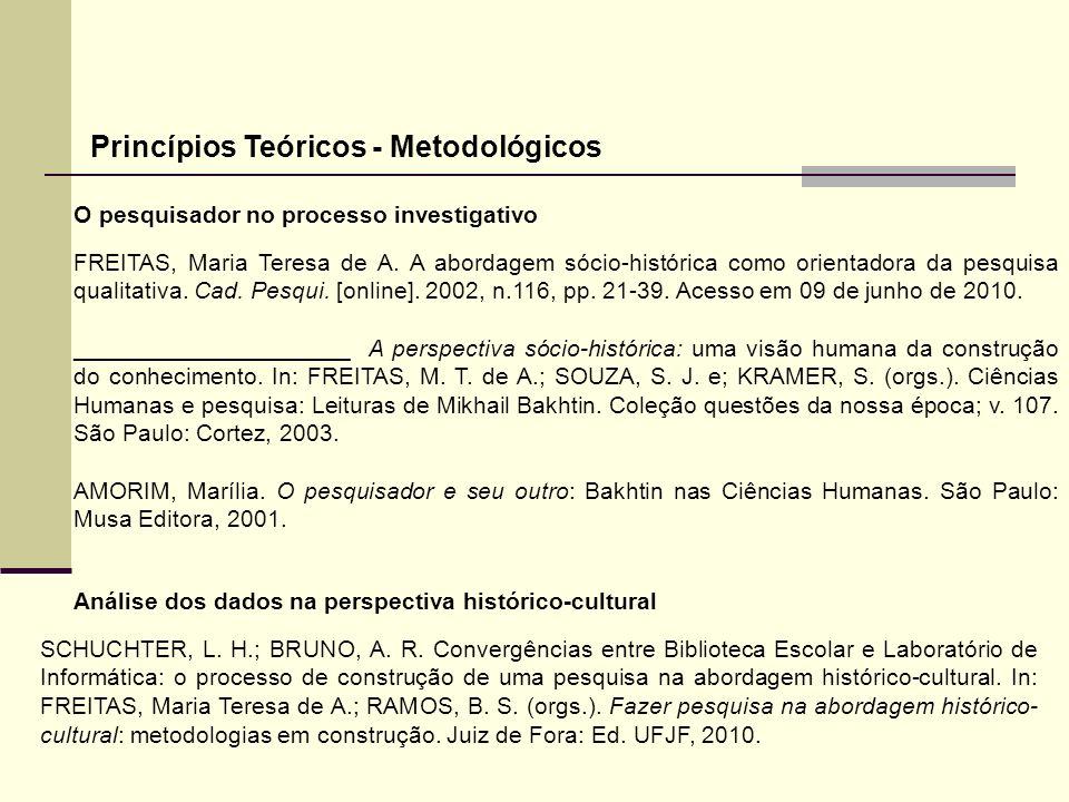 O pesquisador no processo investigativo FREITAS, Maria Teresa de A. A abordagem sócio-histórica como orientadora da pesquisa qualitativa. Cad. Pesqui.