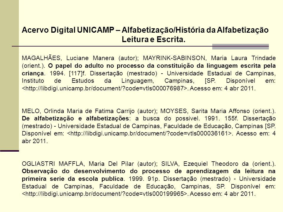 MAGALHÃES, Luciane Manera (autor); MAYRINK-SABINSON, Maria Laura Trindade (orient.). O papel do adulto no processo da constituição da linguagem escrit