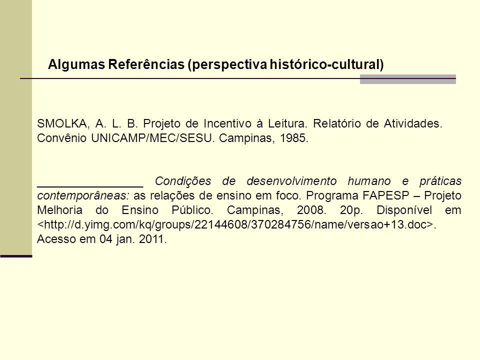Algumas Referências (perspectiva histórico-cultural) ________________ Condições de desenvolvimento humano e práticas contemporâneas: as relações de en