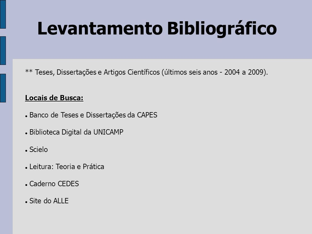 Levantamento Bibliográfico ** Teses, Dissertações e Artigos Científicos (últimos seis anos - 2004 a 2009). Locais de Busca: Banco de Teses e Dissertaç