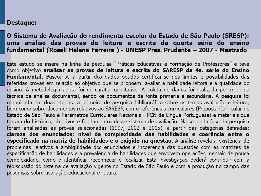 Destaque: O Sistema de Avaliação do rendimento escolar do Estado de São Paulo (SRESP): uma análise das provas de leitura e escrita da quarta série do