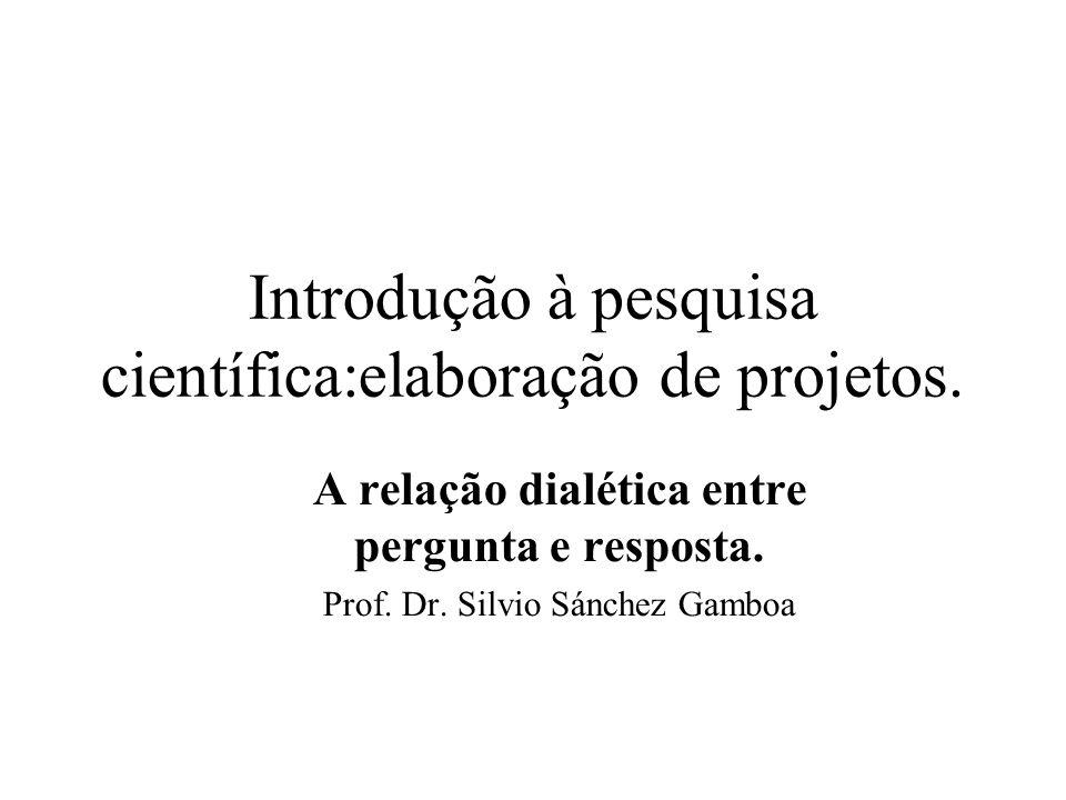 Introdução à pesquisa científica:elaboração de projetos.