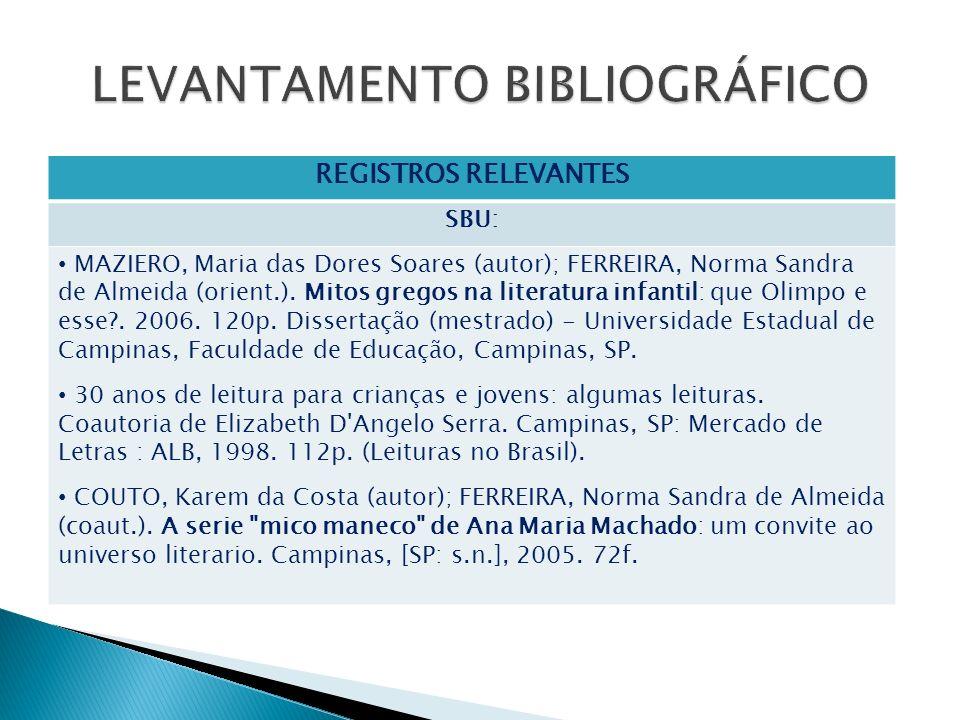 REGISTROS RELEVANTES SBU: MAZIERO, Maria das Dores Soares (autor); FERREIRA, Norma Sandra de Almeida (orient.). Mitos gregos na literatura infantil: q