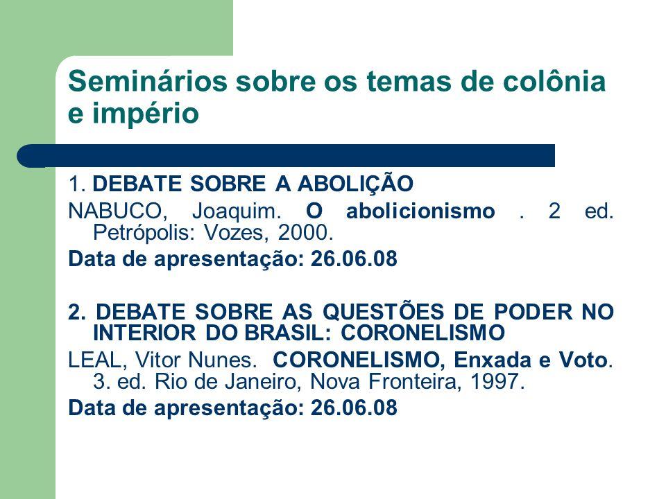 Seminários sobre os temas de colônia e império 1.DEBATE SOBRE A ABOLIÇÃO NABUCO, Joaquim.