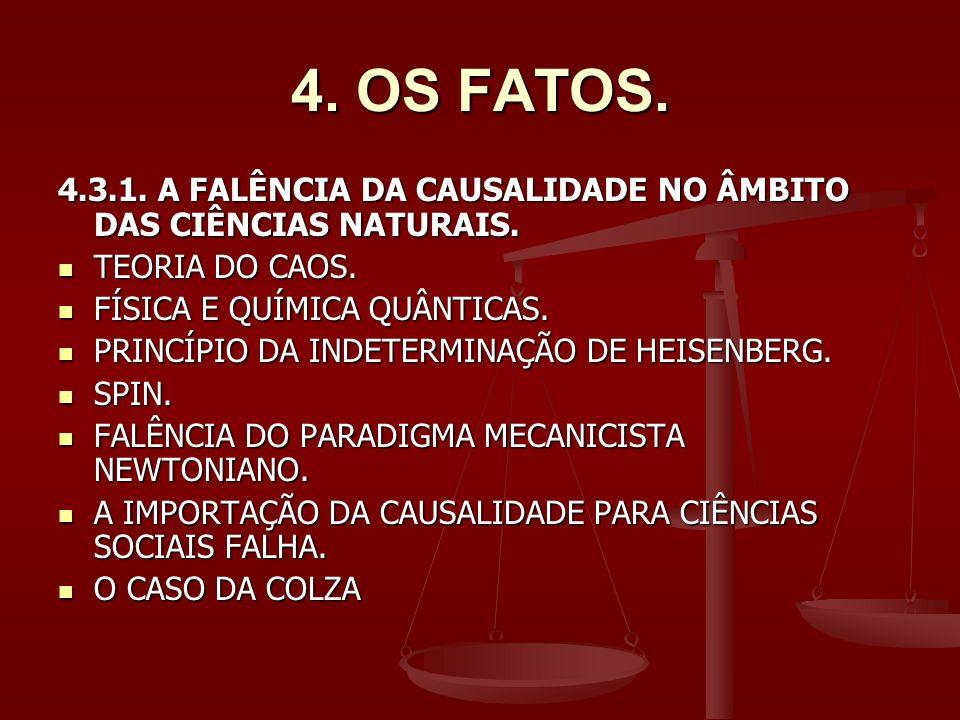 4.OS FATOS. 4.3.1. A FALÊNCIA DA CAUSALIDADE NO ÂMBITO DAS CIÊNCIAS NATURAIS.