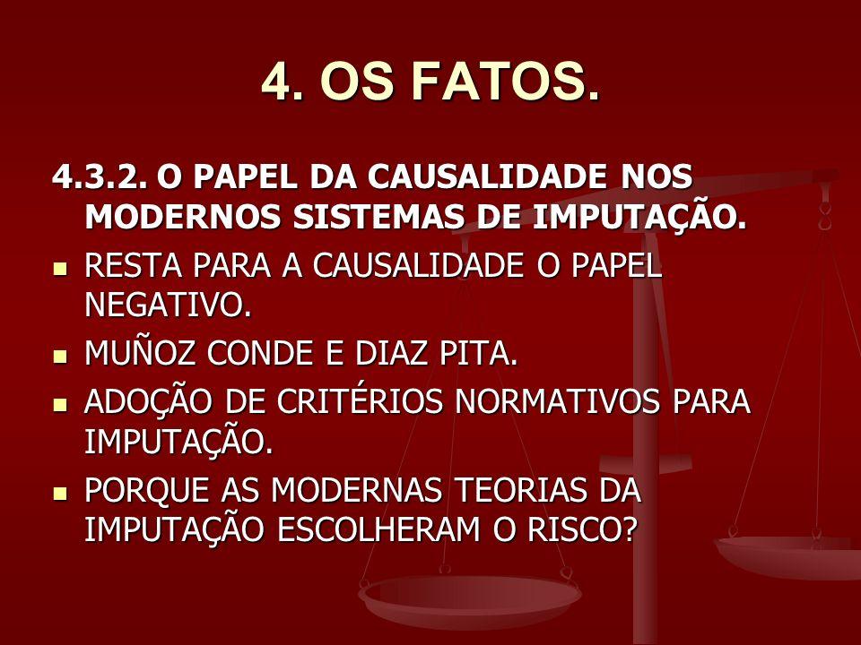 4.OS FATOS. 4.3.2. O PAPEL DA CAUSALIDADE NOS MODERNOS SISTEMAS DE IMPUTAÇÃO.