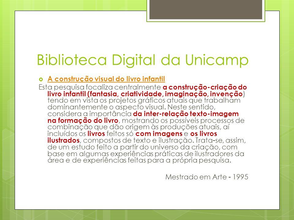 Biblioteca Digital da Unicamp A construção visual do livro infantil Esta pesquisa focaliza centralmente a construção-criação do livro infantil (fantas