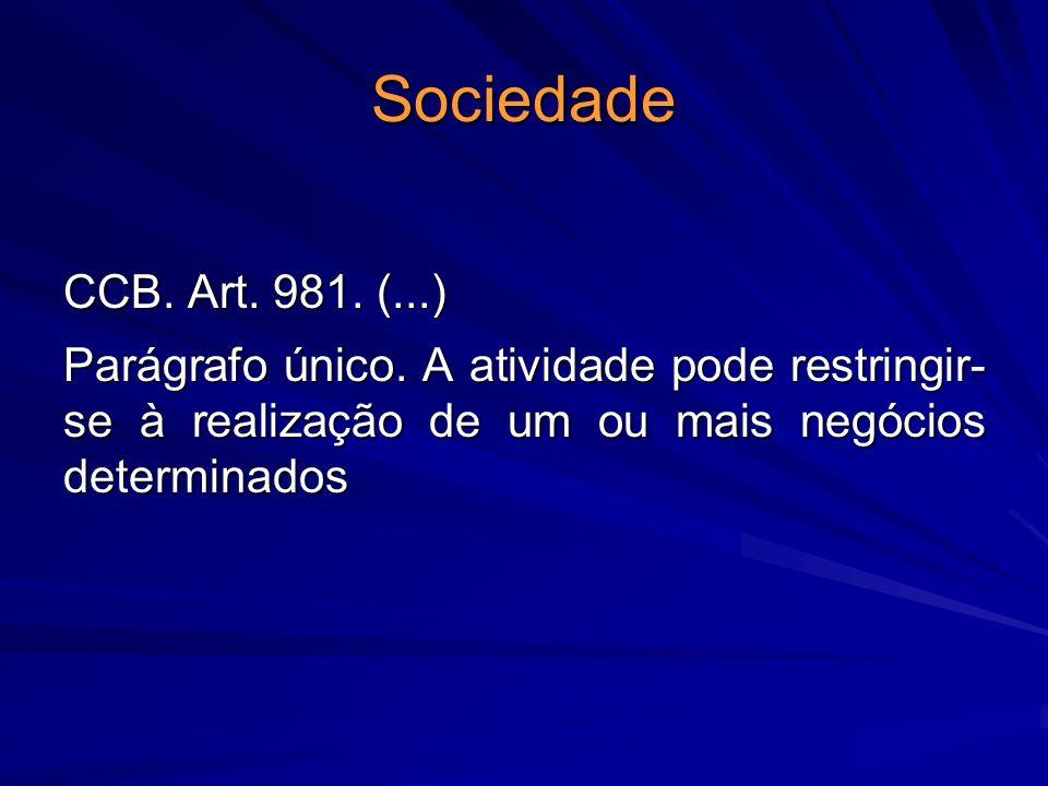 Sociedade CCB. Art. 981. (...) Parágrafo único. A atividade pode restringir- se à realização de um ou mais negócios determinados