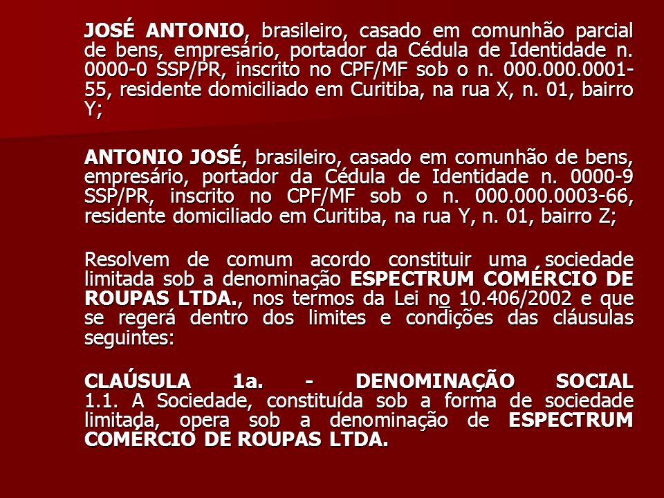 JOSÉ ANTONIO, brasileiro, casado em comunhão parcial de bens, empresário, portador da Cédula de Identidade n. 0000-0 SSP/PR, inscrito no CPF/MF sob o