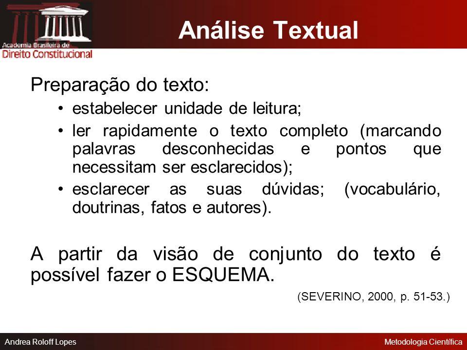 Andrea Roloff LopesMetodologia Científica Fases da Leitura Análise Textual Análise Temática Análise Interpretativa Problematização Síntese Pessoal