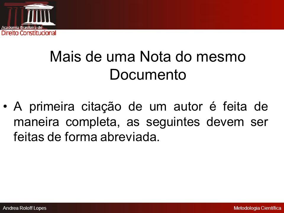 Andrea Roloff LopesMetodologia Científica Apresentação das fontes numéricas no rodapé iniciam com o indicativo numérico; o indicativo numérico é separ