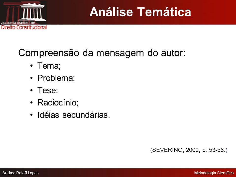 Andrea Roloff LopesMetodologia Científica Análise Textual Preparação do texto: estabelecer unidade de leitura; ler rapidamente o texto completo (marca