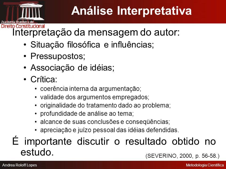 Andrea Roloff LopesMetodologia Científica Análise Temática Compreensão da mensagem do autor: Tema; Problema; Tese; Raciocínio; Idéias secundárias. (SE