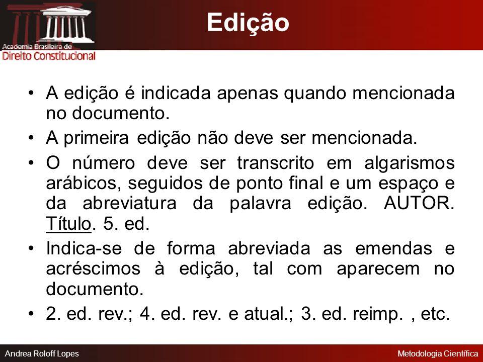 Andrea Roloff LopesMetodologia Científica Subtítulo deve ser transcrito após o título, quando necessário para esclarecer e completar o título. Deve se