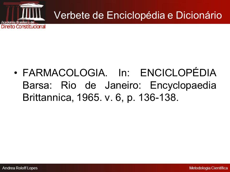 Andrea Roloff LopesMetodologia Científica Capítulos de Livros AUTORIA DA PARTE DA OBRA. Título da parte. In: AUTORIA DA OBRA. Título da obra. Local: E