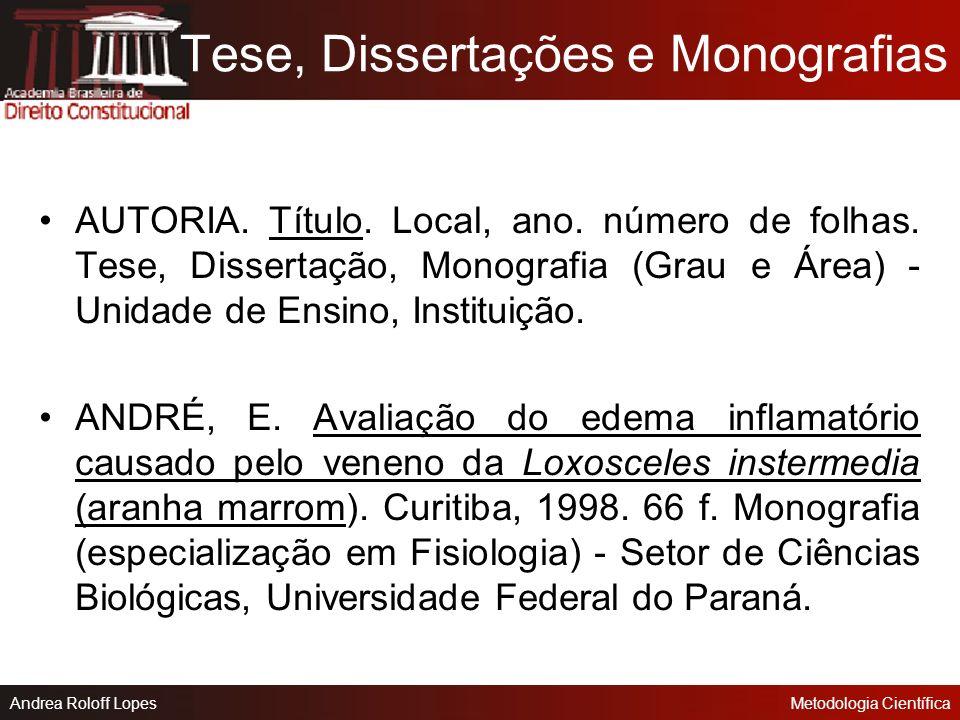 Andrea Roloff LopesMetodologia Científica Verbete de Enciclopédia e Dicionário FARMACOLOGIA. In: ENCICLOPÉDIA Barsa: Rio de Janeiro: Encyclopaedia Bri