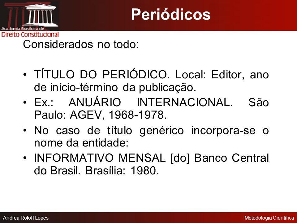 Andrea Roloff LopesMetodologia Científica Trabalho Acadêmico AUTORIA. Título. Local, ano. número de folhas. Trabalho acadêmico (Disciplina) - Curso ou