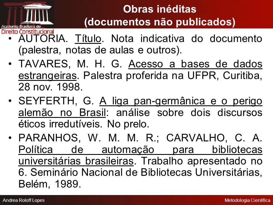 Andrea Roloff LopesMetodologia Científica Entrevista Publicada FERREIRA, J. I. A carta da Vitória. Veja, São Paulo, n. 1586, 24 fev. 1999. p. 11- 13.
