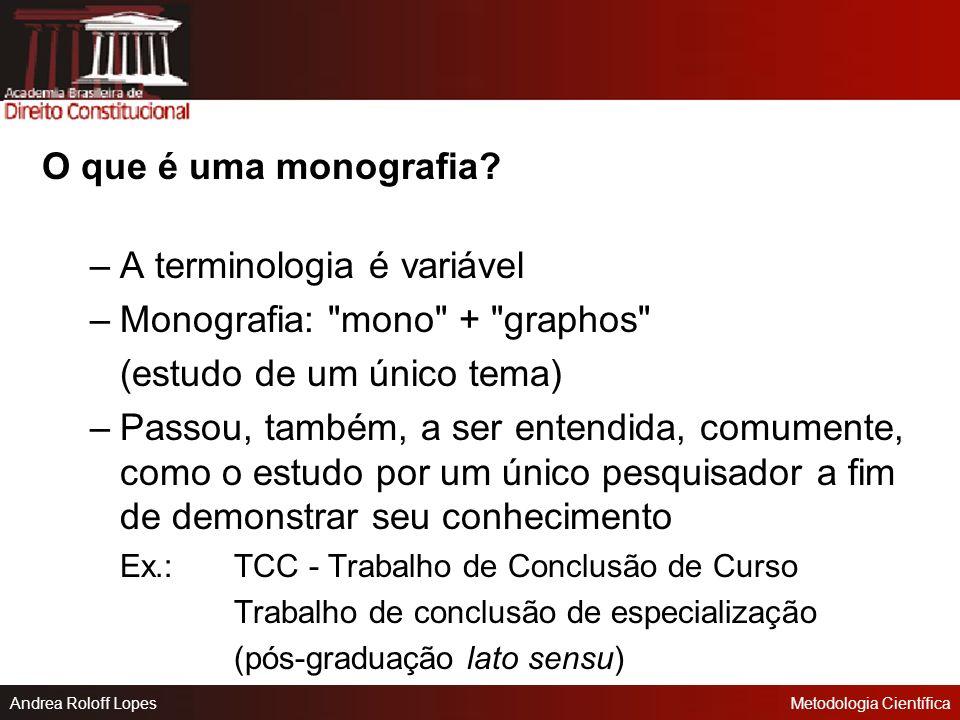 Andrea Roloff LopesMetodologia Científica Relatórios UNIVERSIDADE FEDERAL DO PARANÁ. Relatório anual de atividades 1995. Curitiba, 1996.
