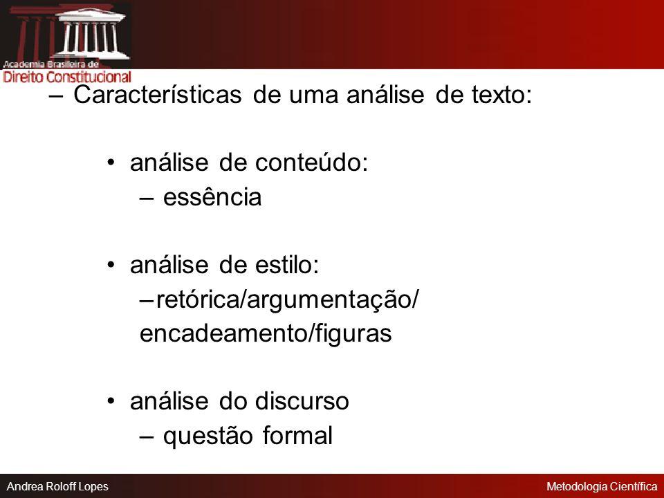 Andrea Roloff LopesMetodologia Científica 1) A análise de texto: Análise: estudo detalhado de qualquer coisa para dar conta dela. # Comentário:exame c