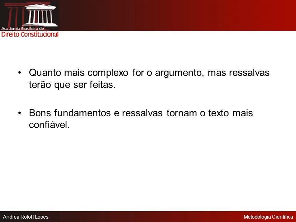 Andrea Roloff LopesMetodologia Científica Objeção: