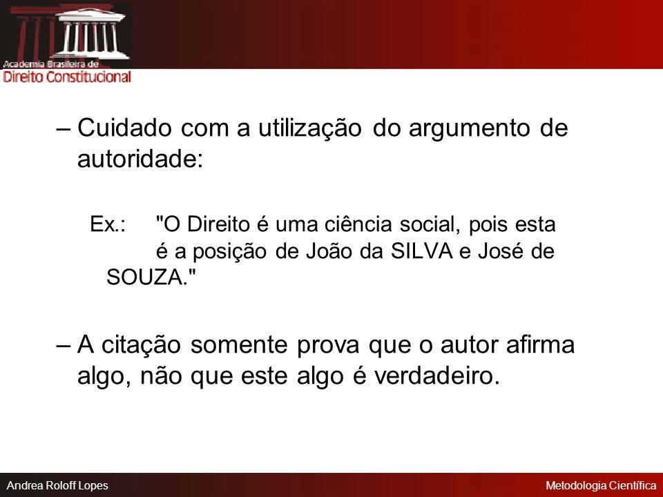 Andrea Roloff LopesMetodologia Científica –Ex.(a):