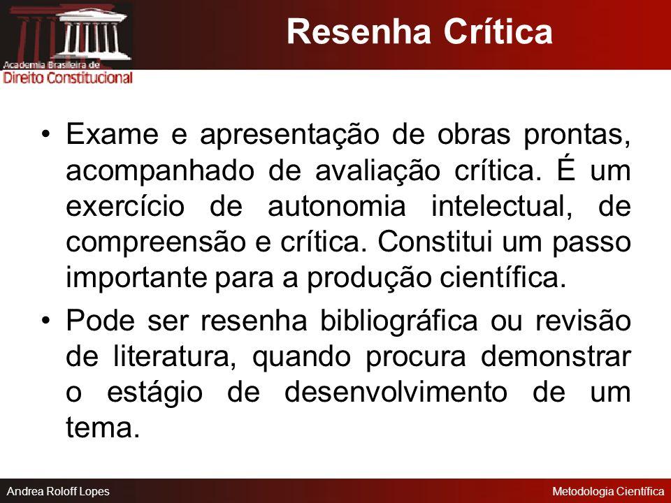 Andrea Roloff LopesMetodologia Científica Para um bom resumo: Levante o esquema e as anotações de leitura; Redija o resumo em frases curtas, diretas,