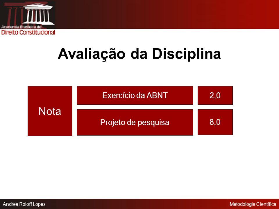 Andrea Roloff LopesMetodologia Científica Andréa Roloff Lopes
