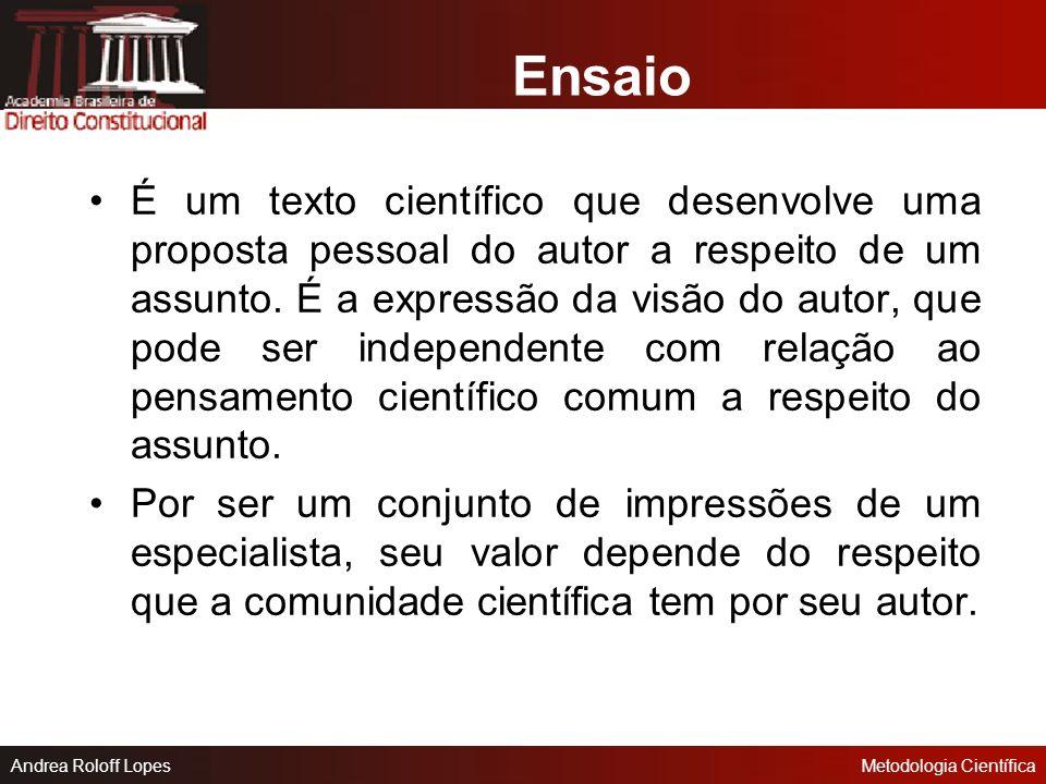 Andrea Roloff LopesMetodologia Científica Itens de um Paper Título (subtítulo) Autor (es) Sinopse Texto (sem subdivisões, embora tenha como conteúdo u