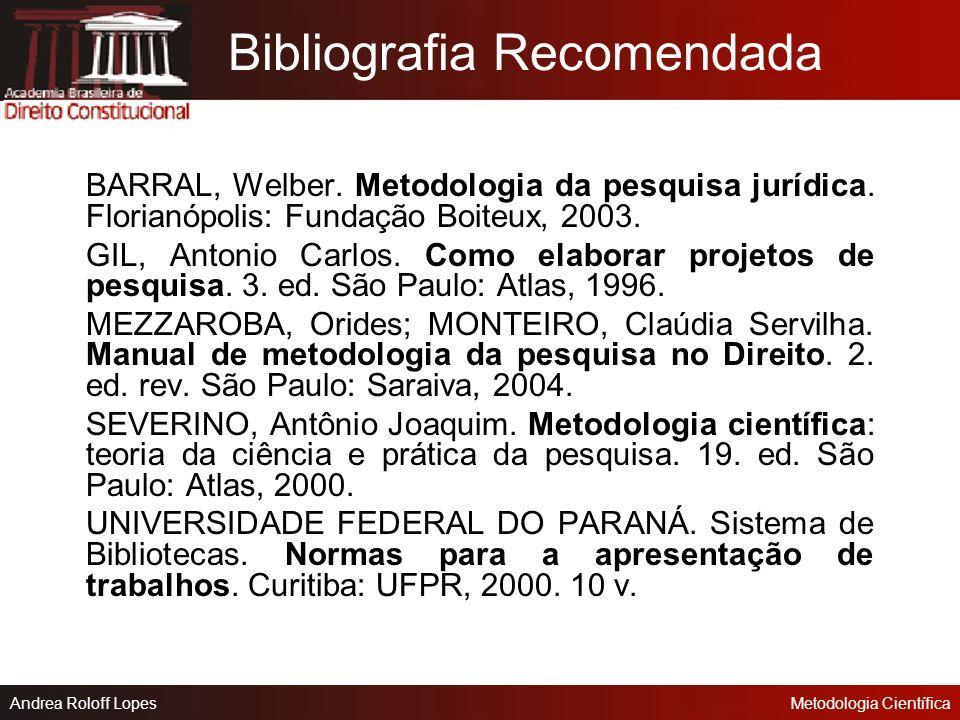 Andrea Roloff LopesMetodologia Científica Avaliação da Disciplina Nota Exercício da ABNT Projeto de pesquisa 2,0 8,0