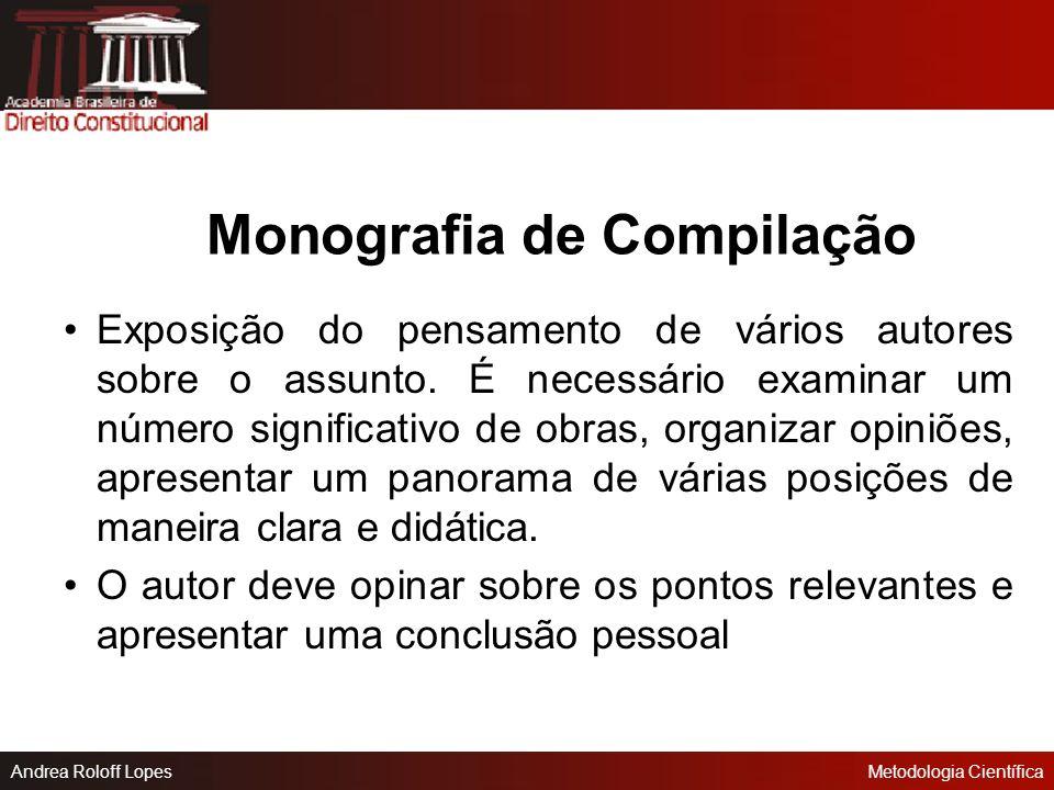 Andrea Roloff LopesMetodologia Científica Tipos de Monografia Monografia de Compilação Monografia de Pesquisa de Campo