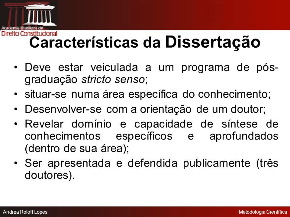 Andrea Roloff LopesMetodologia Científica Dissertação É necessária para obtenção do grau de mestre. Apresenta-se na forma de relatório científico ou d