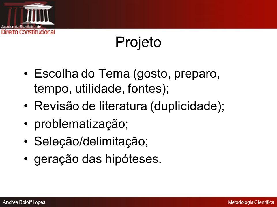Andrea Roloff LopesMetodologia Científica Segundo os procedimentos de coleta Experimento; Levantamento; Estudo de caso; Pesquisa bibliográfica; Pesqui