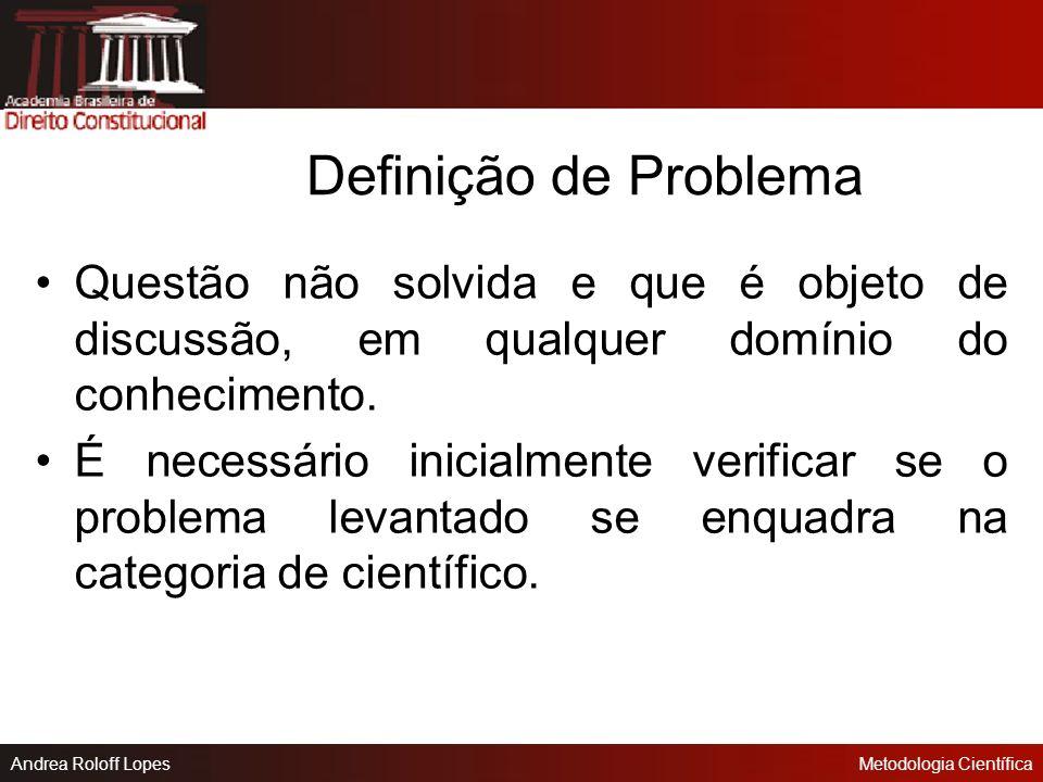 Andrea Roloff LopesMetodologia Científica Formulação de Problemas