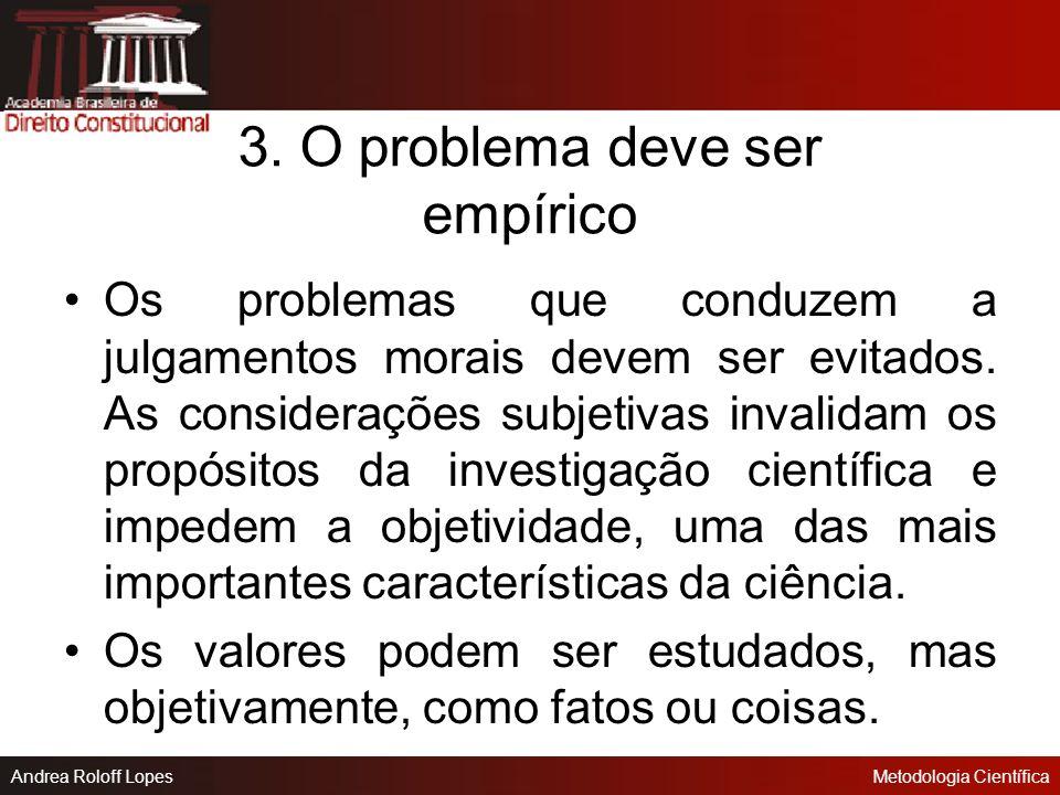 Andrea Roloff LopesMetodologia Científica Os termos não definidos de forma adequada tornam o problema carente de clareza. Ex: Os animais possuem intel