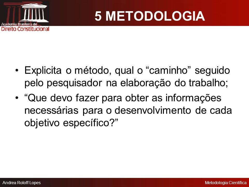 Andrea Roloff LopesMetodologia Científica 4 REVISÃO BIBLIOGRÁFICA Resgate das principais obras ou correntes que trataram do assunto estudado no projet
