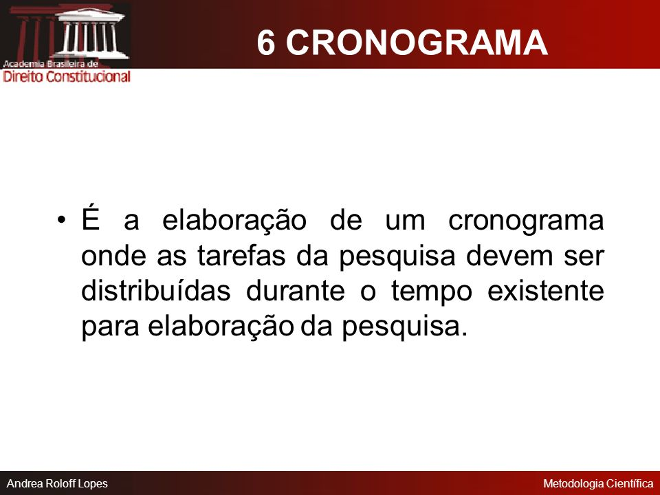Andrea Roloff LopesMetodologia Científica Métodos de procedimentos (específicos) Experimento; Levantamento; Pesquisa bibliográfica; Pesquisa documenta