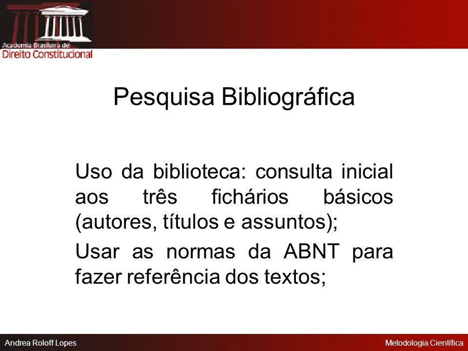 Andrea Roloff LopesMetodologia Científica Etapas da monografia: Delimitação do tema ; Primeira consulta bibliográfica; Escolha do orientador e redefin