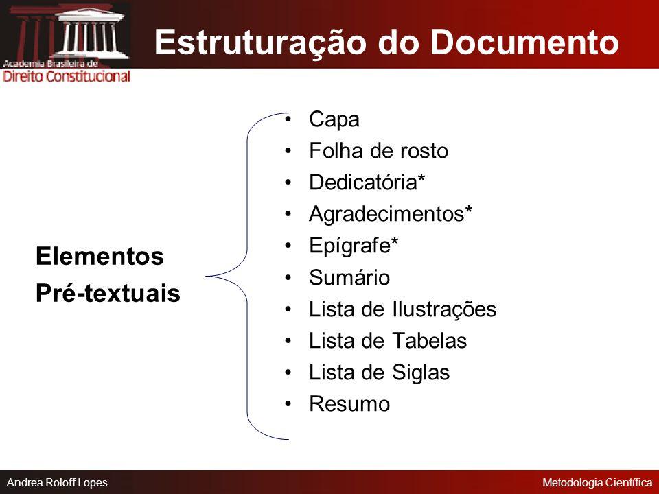 Andrea Roloff LopesMetodologia Científica Normas para a Apresentação de Trabalhos Científicos, segundo a ABNT