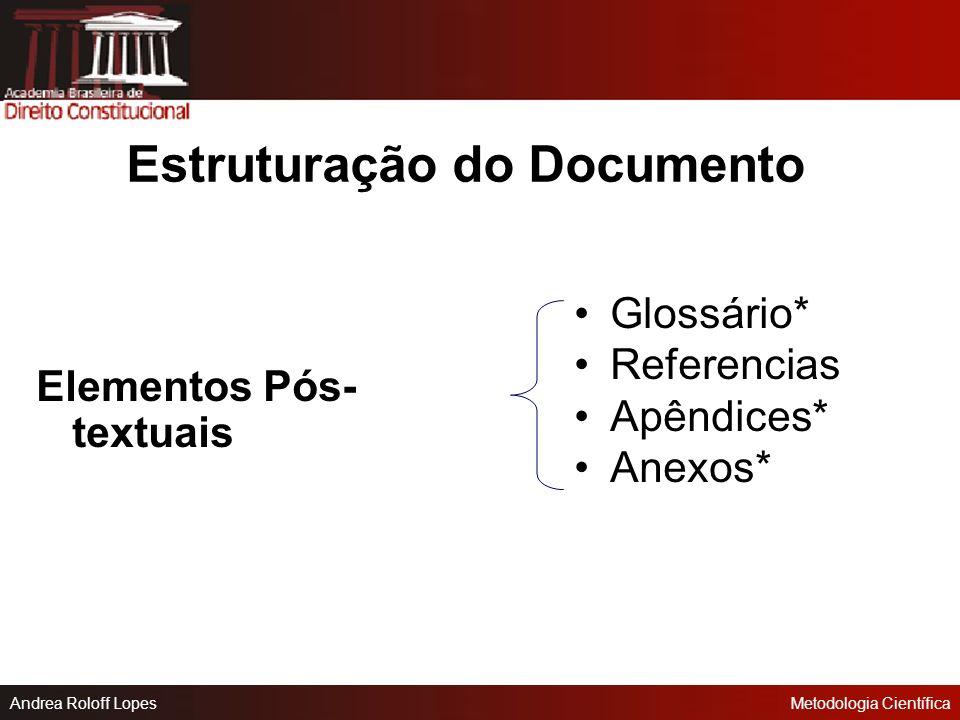 Andrea Roloff LopesMetodologia Científica Estruturação do Documento Elementos Textuais Introdução Desenvolvimento Conclusão