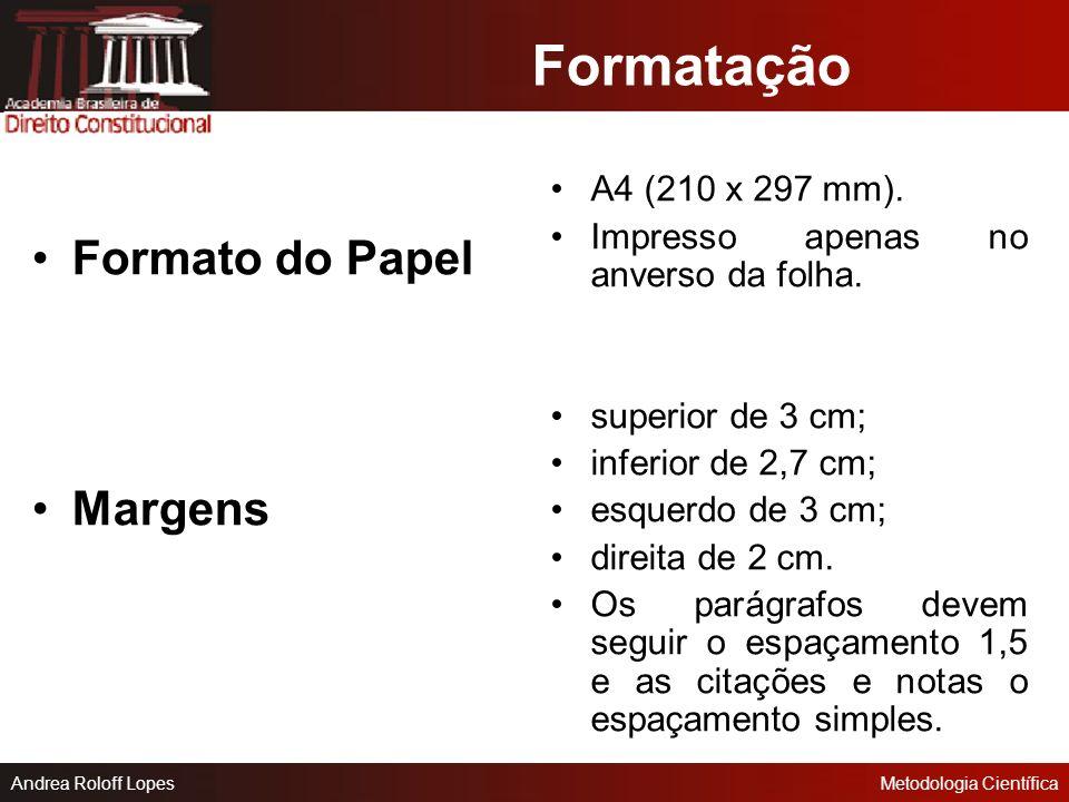 Andrea Roloff LopesMetodologia Científica Estruturação do Documento Elementos Pós- textuais Glossário* Referencias Apêndices* Anexos*