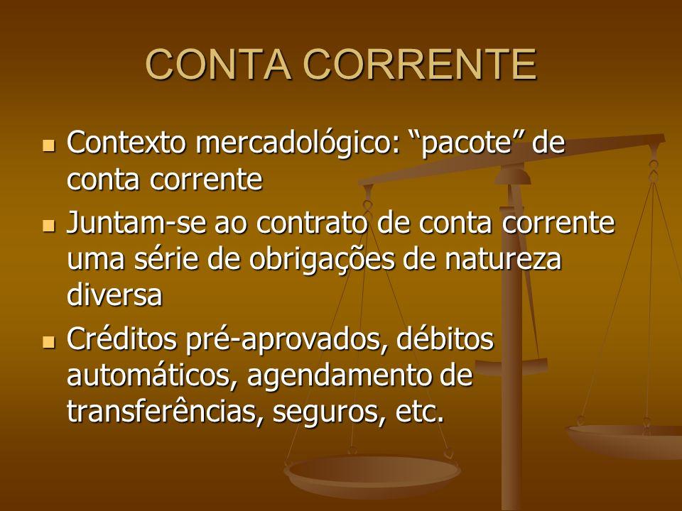 CONTA CORRENTE Contexto mercadológico: pacote de conta corrente Contexto mercadológico: pacote de conta corrente Juntam-se ao contrato de conta corren