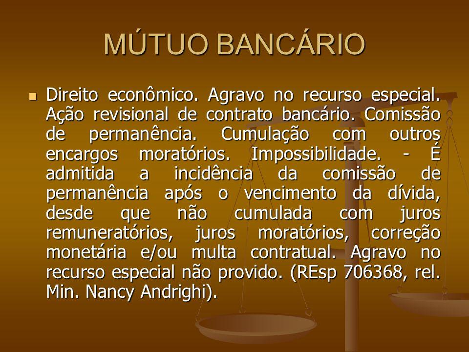 MÚTUO BANCÁRIO Direito econômico. Agravo no recurso especial. Ação revisional de contrato bancário. Comissão de permanência. Cumulação com outros enca